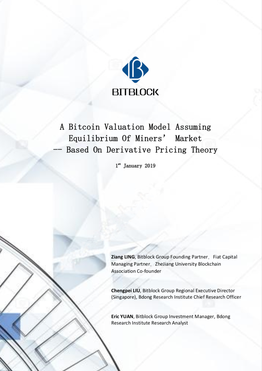 A research paper themed on A Bitcoin Valuation Model Assuming Equilibrium Of Miners' Market — Based On Derivative Pricing Theory, written by Ziang Ling, the Founding Partner of Bitblock Group and Managing Partner of Fiat Capital, along with his research team. This paper shows a fairly advanced quantitative valuation model in the cryptocurrency field.